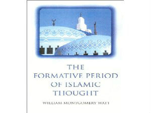 "Montgomery Watt ""The Formative Period of Islamic Thought"